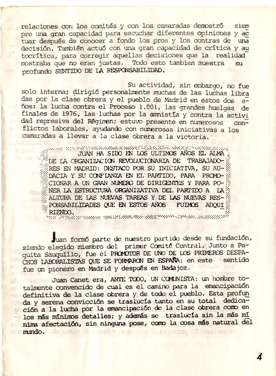 Juan Canet kolat, abogado. Secretario General de Madrid ORT. Miembro del CC de la ORT. Falleció en accidente de tráfico en tierras de Extremadura, cuando iba a participar en un mitin de la Candidatura de los Trabajadores en 1979